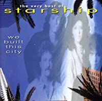 The Very Best Of Starship: We Built This City by Starship (2003-12-02)