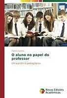 O aluno no papel do professor: Uma prática pedagógica