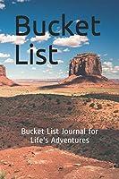 Bucket List: Bucket List Journal for Life's Adventures