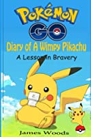 A Lesson in Bravery (Diary of a Wimpy Pikachu)