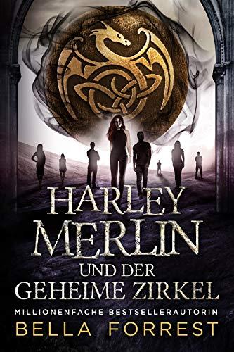 Harley Merlin und der geheime Zirkel Harley Merlin Serie 1 German Edition