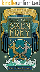 Olly, Olly, Oxen Frey (The Curious Land of Frey Book 1) (English Edition)