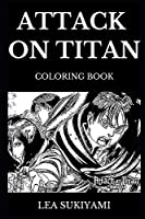 Attack on Titan Coloring Book: Legendary Anime and Japanes Manga Series Inspired Adult Coloring Book (Attack on Titan Books)