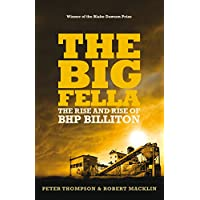 The Big Fella: The Rise and Rise of the Bhp Billiton