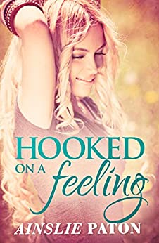 Hooked On A Feeling by [Paton, Ainslie]