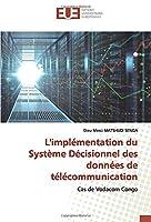 L'implémentation du Système Décisionnel des données de télécommunication: Cas de Vodacom Congo