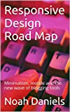 Responsive Design Road Map: Minimalism, mobile and the new wave of blogging tools (English Edition)