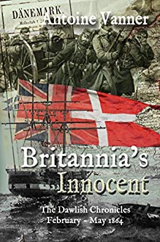 Britannia's Innocent: The Dawlish Chronicles   February – May 1864 by [Vanner, Antoine]