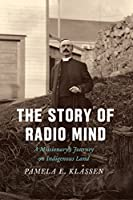 The Story of Radio Mind: A Missionary's Journey on Indigenous Land【洋書】 [並行輸入品]