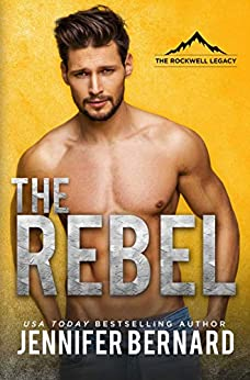 The Rebel (The Rockwell Legacy Book 1) by [Bernard, Jennifer]
