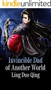 Invincible Dad of Another World: Volume 10 (English Edition)
