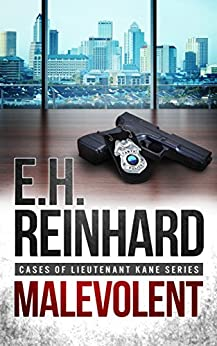 Malevolent (Cases of Lieutenant Kane Series Book 1) by [Reinhard, E.H.]