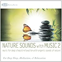 Nature Sounds With Music 2: Music for Deep Sleep
