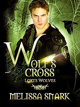 Wolf's Cross: Loki's Wolves (Ragnarok: Doom of the Gods Book 4) by [Snark, Melissa, MacKnight, M.S.]