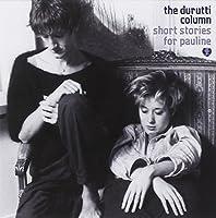 Short Stories for Pauline by Durutti Column (2012-09-25)