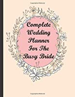 Complete Wedding Planner For The Busy Bride