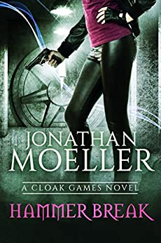 Cloak Games: Hammer Break by [Moeller, Jonathan]