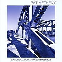 Boston Jazz Workshop by PAT METHENY