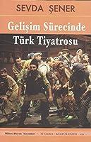 Gelisim Surecinde Turk Tiyatrosu