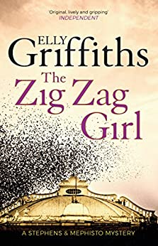 The Zig Zag Girl: Stephens and Mephisto Mystery 1 (Stephens & Mephisto Mystery) by [Griffiths, Elly]