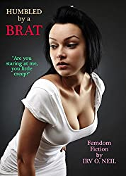 Humbled by a Brat (The Irv O. Neil Erotic Library Book 21) (English Edition)