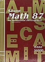 Saxon Math 87 An Incremental Development, Second Edition
