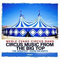Circus Music from the Big Top-the Greatest Show on