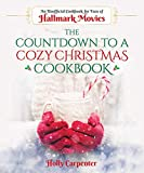 The Countdown to a Cozy Christmas Cookbook: An Unofficial Cookbook for Fans of Hallmark Movies 画像