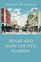 Miami and Dade County Florida: Its Settlement Progress and Achievement [並行輸入品]