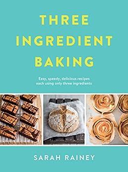 Three Ingredient Baking by [Rainey, Sarah]