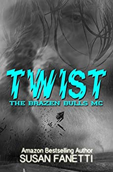 Twist (The Brazen Bulls MC Book 2) by [Fanetti, Susan]