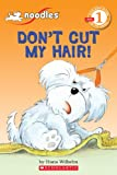 Don't Cut My Hair! (Hello Reader! Level 1)