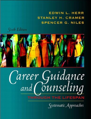 Download Career Guidance and Counseling Through the Lifespan: Systematic Approaches 0321081390