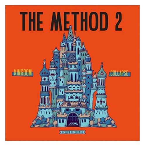 The Method 2 / Kingdom Collaps...