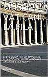 フィラ MUSEI VATICANI: LA FILA: BREVE GUIDA PER SOPRAVVIVERE ALLA CODA DEI MUSEI VATICANI E IMPARARE COSE NUOVE (Italian Edition)