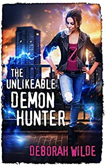 The Unlikeable Demon Hunter (Nava Katz Book 1) by [Wilde, Deborah]