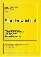 Stundenwechsel. Neue Perspektiven zu Alfred Margul-Sperber, Rose Auslaender, Paul Celan, Immanuel Weissglas