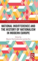 National indifference and the History of Nationalism in Modern Europe (Routledge Studies in Modern European History)