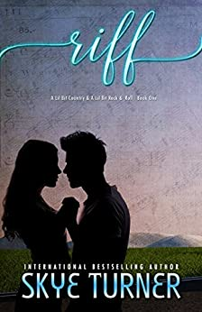Riff (A Lil Bit Country A Lil Bit Rock & Roll Book 1) by [Turner, Skye]