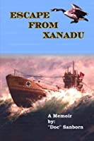 Escape from Xanadu: A Memoir of Survival, Adventure, and Coming of Age
