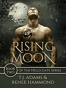 Rising Moon: Book Two of the Hells Gate Series by [Adams, T.J., Hammond, Renee]