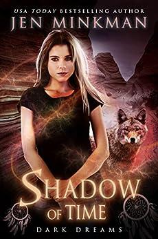 [Minkman, Jen]のShadow of Time: Dark Dreams: YA Paranormal Romance (English Edition)