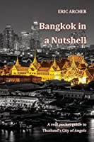Bangkok in a Nutshell: A Real Pocket Guide to Thailand's City of Angels