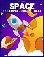 Space Coloring Book For Kids: Fun Children's Coloring Book for Kids with 40 Fantastic Pages to Color with Astronauts, Planets, Rockets and More!