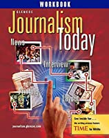 Journalism Today, Student Workbook (NTC: JOURNALISM TODAY)