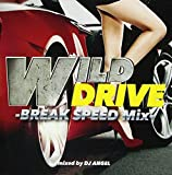WILD DRIVE-BREAK SPEED Mix-
