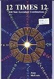 12 Times 12: 144 Sun Ascendant Combinations