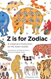 Z Is for Zodiac: A Creative Introduction to the Asian Zodiac (Alphabetical World)