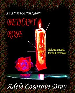 Bethany Rose: An Artisan-Sorcerer Story (Artisan-Sorcerer Series Book 3) by [Cosgrove-Bray, Adele]