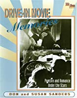Drive in Memories: Popcorn and Romance Under the  Stars